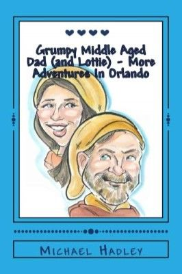 Grumpy Middle-Aged Dad and Lottie – More Adventures in Orlando